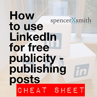 How to use LinkedIn for Free Publicity cheat sheet